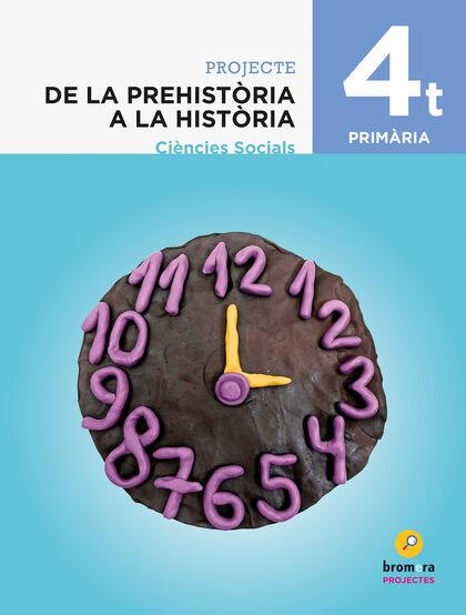 PREHISTÒRIA A LA HISTÒRIA 4t PRIMÀRIA Bromera 9788490263310