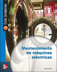 MANTENIMIENTO MÁQUINAS ELÉCTRICAS CICLOS FORMATIVOS McGraw-Hill Text 9788448141783