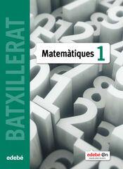 MATEMÀTIQUES 1r BATXILLERAT Edebé 9788468320847