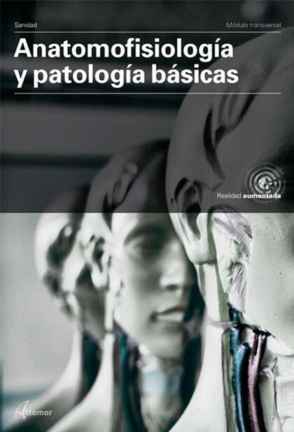 ANATOMOFISIOLOGÍA Y PATOLOGÍA BÁSICAS. NUEVA ED. Altamar 9788417872007