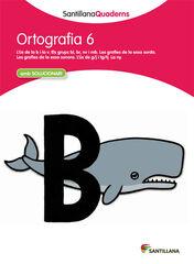 ORTOGRAFIA CATALANA 06 PRIMÀRIA Grup Promotor Quad. 9788468013718
