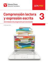 COMPRESIÓN LECTORA Y EXPRESIÓN ESCRITA 3 LEN PRO Vicens Vives 9788468243122
