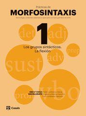 PRÁCTICAS MORFOSINTAXIS 1 LOS GRUPOS SINTÁCTICOS. LA FLEXIÓN Casals 9788421866023