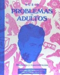 Problemas de adultos. Memoria y concentr