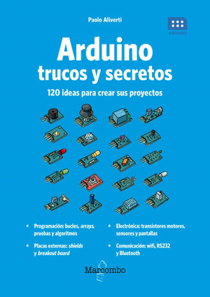 Arduino. Trucos y secretos. 120 ideas pa