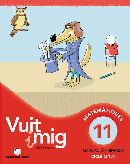 MATEMÀTICA VUIT I MIG 11 4t PRIMÀRIA Teide Text 9788430779727