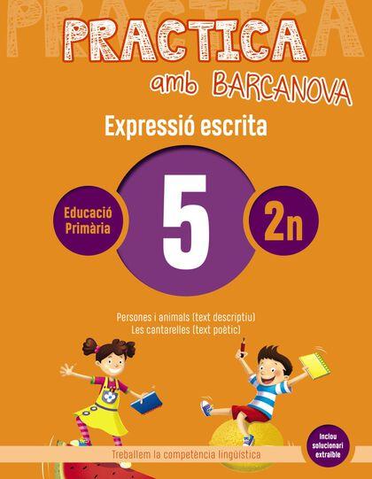 PRACTICA AMB BARCANOVA 5. EXPRESSIÓ ESCRITA Barcanova Quaderns 9788448948245