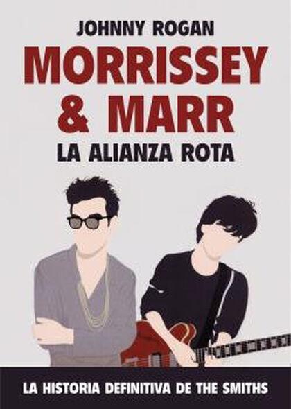 MORRISSEY Y MARR: LA ALIANZA ROTA