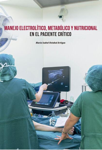 Manejo Electrolítico, Metabólico y Nutricional en el Paciente Crítico