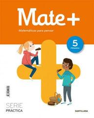 5PRI MATE+ MATEM PENSAR PRACTICA ED18 Santillana Text 9788414112304