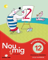 MATEMÀTICA NOU I MIG 12 6e PRIMÀRIA Teide Text 9788430784783
