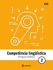 LLENGUA CATALANA 2 ESO. COMPETÈNCIA LINGÜÍSTICA Castellnou 9788417406356
