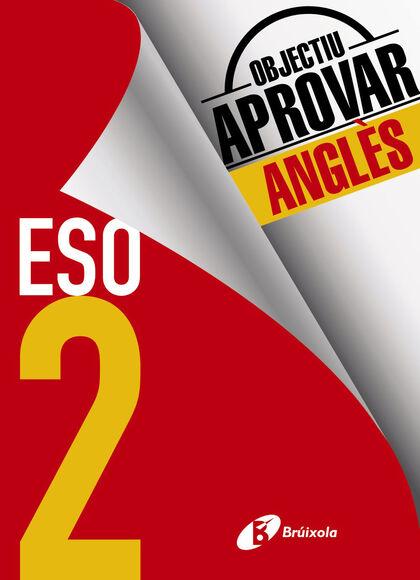 OBJECTIU APROVAR ANGLÈS 2n ESO Bruño Quaderns 9788499062167