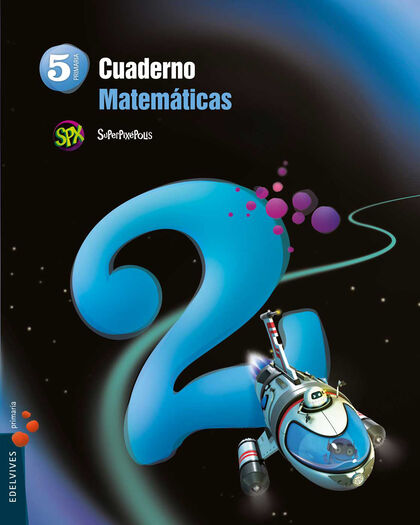EDV E5 Matemáticas-cua 2/Superpixépolis Edelvives 9788426393609
