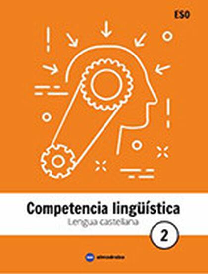 LENGUA CASTELLANA 2 ESO. COMPETENCIA LINGÜÍSTICA Almadraba 9788494821141