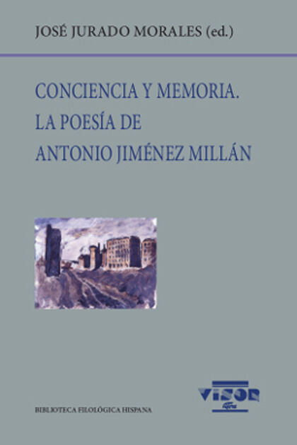 Conciencia y memoria. La poesía de Antonio Jiménez Millán