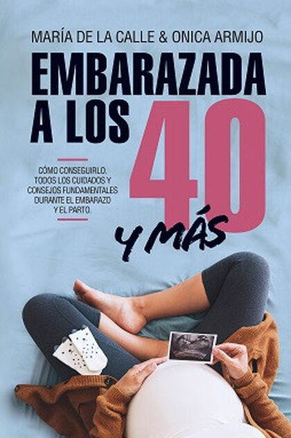 EMBARAZADA A LOS 40 Y MÁS
