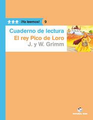 REY PICO LORO CUADERNO ¡YA LEEMOS! 09 PRIMARIA Teide Text 9788430766376