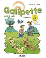 OUPF E5 GALIPETTE/PETIT À PETIT/CAHIER Oxford 9780190513191