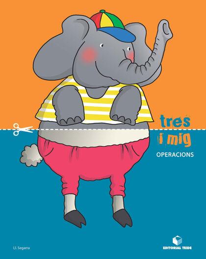 TRES I MIG OPERACIONS INFANTIL 3 ANYS Teide Text 9788430709526