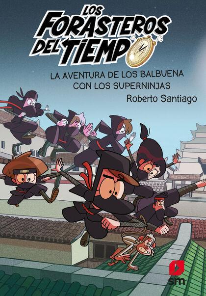 La Aventura de los Balbuena con los Súper Ninjas
