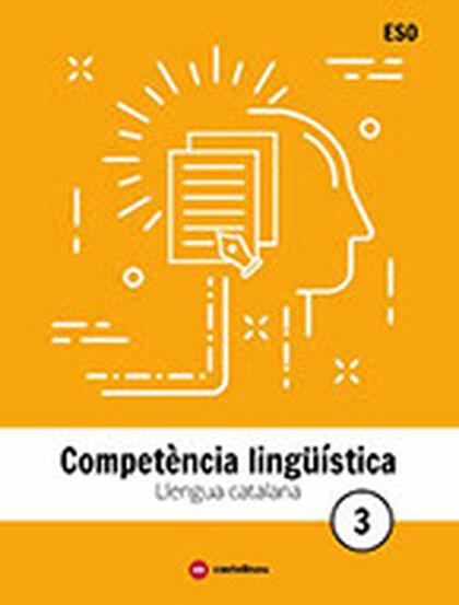 LLENGUA CATALANA 3 ESO. COMPETÈNCIA LINGÜÍSTICA Castellnou 9788417406363