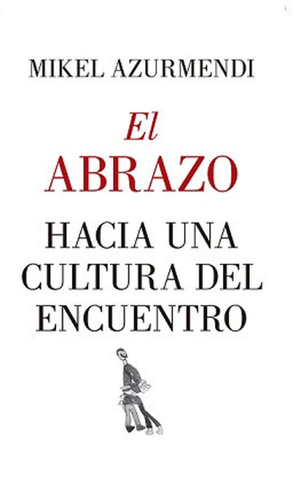 EL ABRAZO. HACIA UNA CULTURA DEL ENCUENT