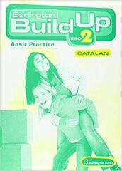 Build Up/Basic Practice/Català ESO 2 Burlington 9789963480043