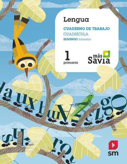 LENGUA CUADERNO 2-CUADRÍCULA +SAVIA 1º PRIMARIA SM 9788491077565
