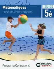 Matemàtiques/Llibre/Connexions PRIMÀRIA 5 Barcanova Text 9788448944582