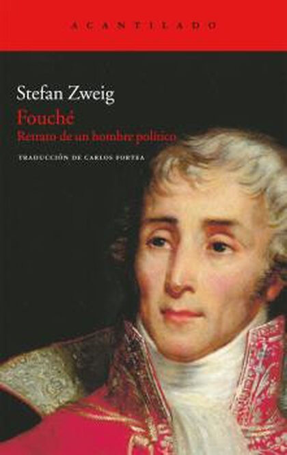 Fouché: retrato de un hombre político