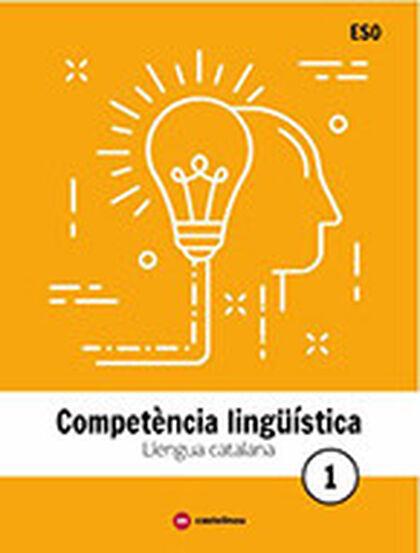 LLENGUA CATALANA 1 ESO. COMPETÈNCIA LINGÜÍSTICA Castellnou 9788417406349