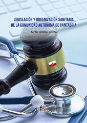 Legislacion Y Organizacion Sanitaria De la Comunidad Autónoma de Cantabria