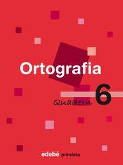 ORTOGRAFIA CATALANA QUADERN 06 2n PRIMÀRIA Edebé 9788423683994