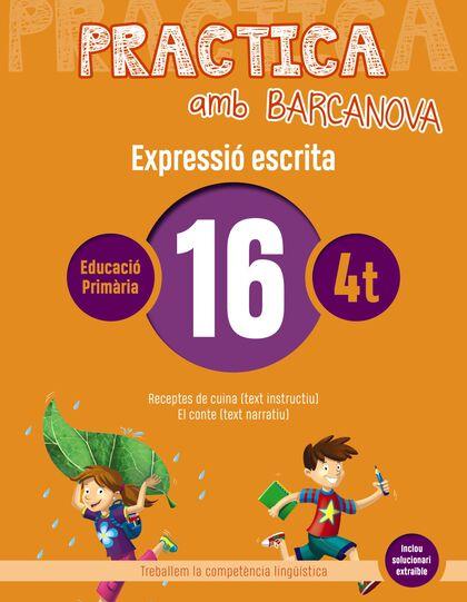 PRACTICA AMB BARCANOVA 16. EXPRESSIÓ ESCRITA Barcanova Quaderns 9788448948351