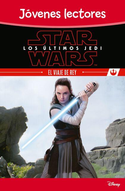 Los últimos Jedi. El viaje de Rey