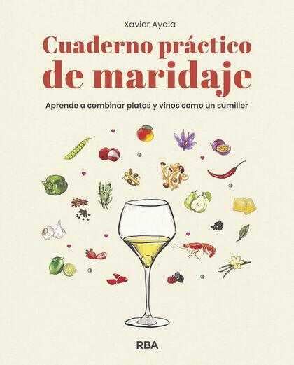Cuaderno práctico de maridaje. Aprende a combinar platos y vinos como un sumiller (PRÁCTICA) (Spanish Edition)