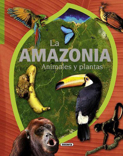 Amazonía. Animales y plantas, La