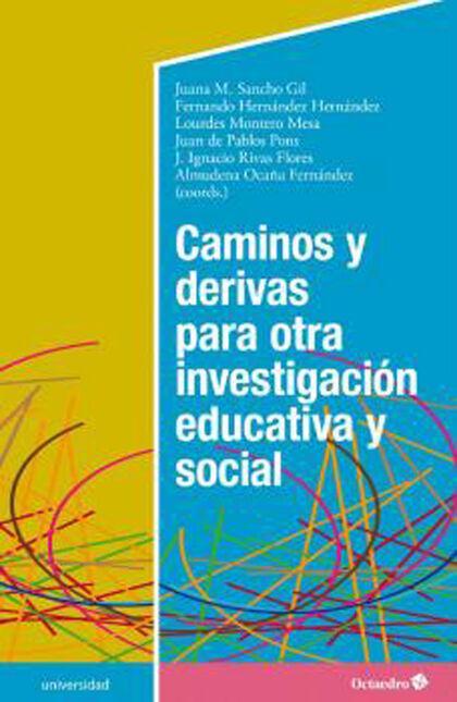 Caminos y derivas para otra investigación educativa y social
