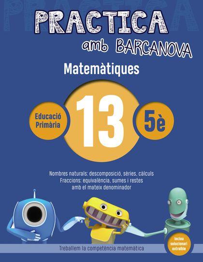 PRACTICA MATEMÀTIQUES 13 Barcanova Quaderns 9788448945626