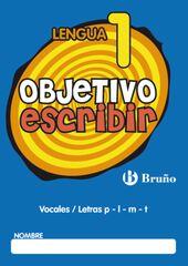 OBJETIVO ESCRIBIR 1 PRIMARIA Bruño Quaderns 9788421665022