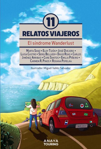 El síndrome Wanderlust. Once Relatos viajeros
