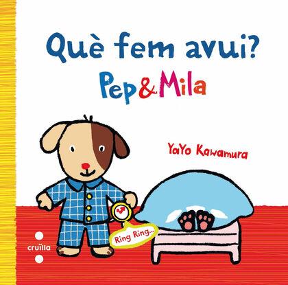 Què fem avui? Pep & Mila