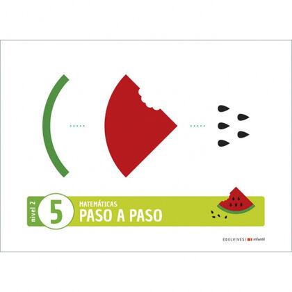 MATEMÁTICAS PASO A PASO NIV. 2 CUADERNO 5 P4 Edelvives 9788414028339