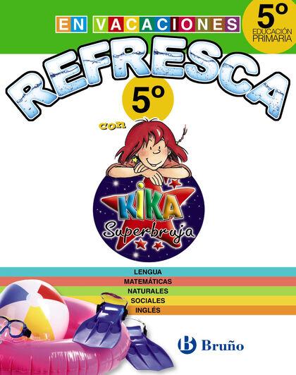 BRU E5 Refresca/Kika Superbruja Bruño Quaderns 9788469609125