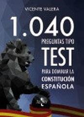 1040 preguntas tipo test sobre la Consti
