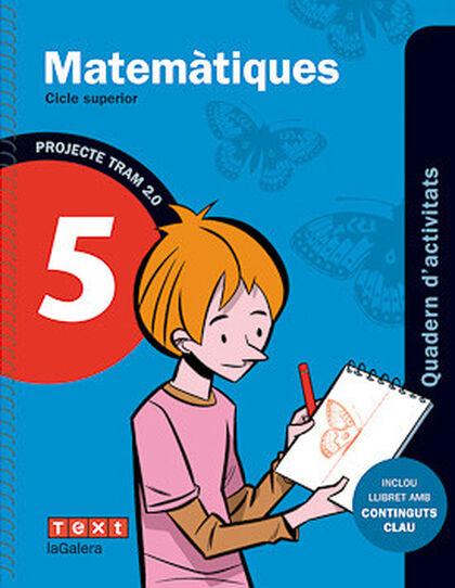 MATEMÀTIQUES-QUAD. TRAM 2.0 5é PRIMÀRIA Text 9788441222083