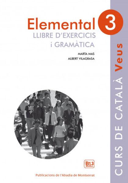 VEUS 3 B1.3 ELEMENTAL EXERCICIS Abadia de Montserrat 9788498837636