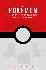 POKEMON: HISTORIA Y EVOLUCION DE UN FENÓMENO