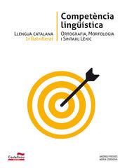 COMPETÈNCIA LINGÜÍSTICA 1r BATXILLERAT Castellnou 9788498047325
